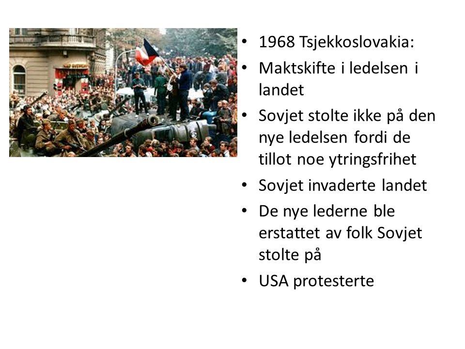 1968 Tsjekkoslovakia: Maktskifte i ledelsen i landet. Sovjet stolte ikke på den nye ledelsen fordi de tillot noe ytringsfrihet.
