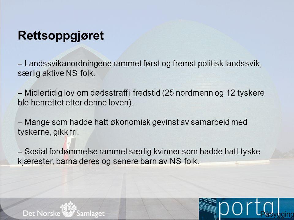 Rettsoppgjøret – Landssvikanordningene rammet først og fremst politisk landssvik, særlig aktive NS-folk.
