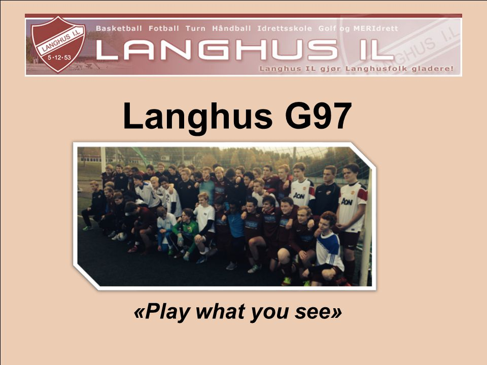 Langhus G97 «Play what you see»