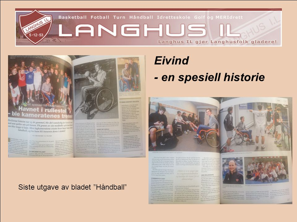 Eivind - en spesiell historie Siste utgave av bladet Håndball