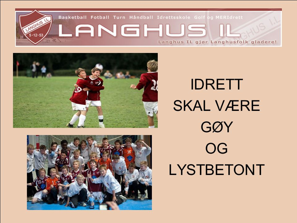 IDRETT SKAL VÆRE GØY OG LYSTBETONT