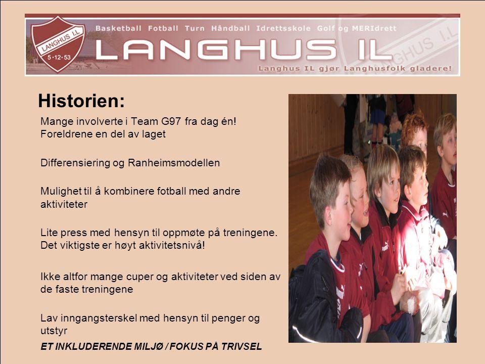 Historien: Mange involverte i Team G97 fra dag én! Foreldrene en del av laget. Differensiering og Ranheimsmodellen.