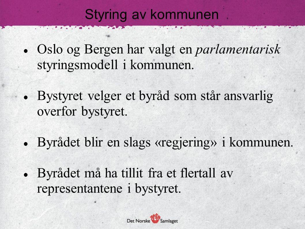 Styring av kommunen Oslo og Bergen har valgt en parlamentarisk styringsmodell i kommunen.