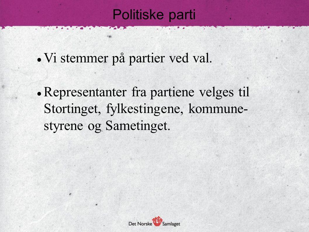 Politiske parti Vi stemmer på partier ved val.