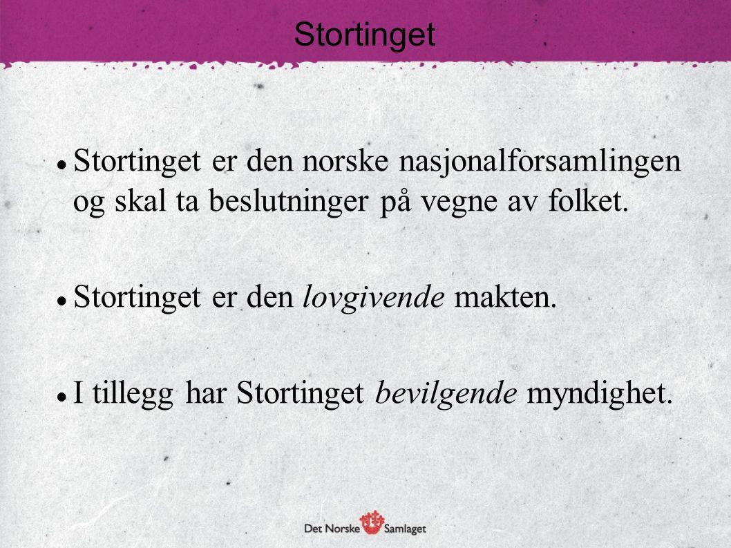Stortinget Stortinget er den norske nasjonalforsamlingen. og skal ta beslutninger på vegne av folket.