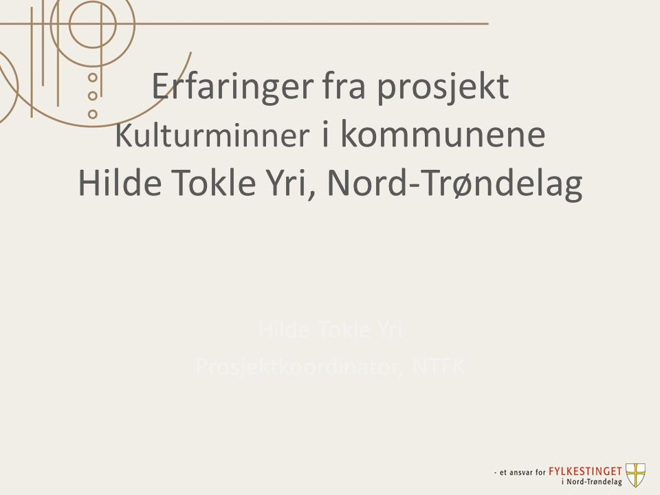 Hilde Tokle Yri Prosjektkoordinator, NTFK
