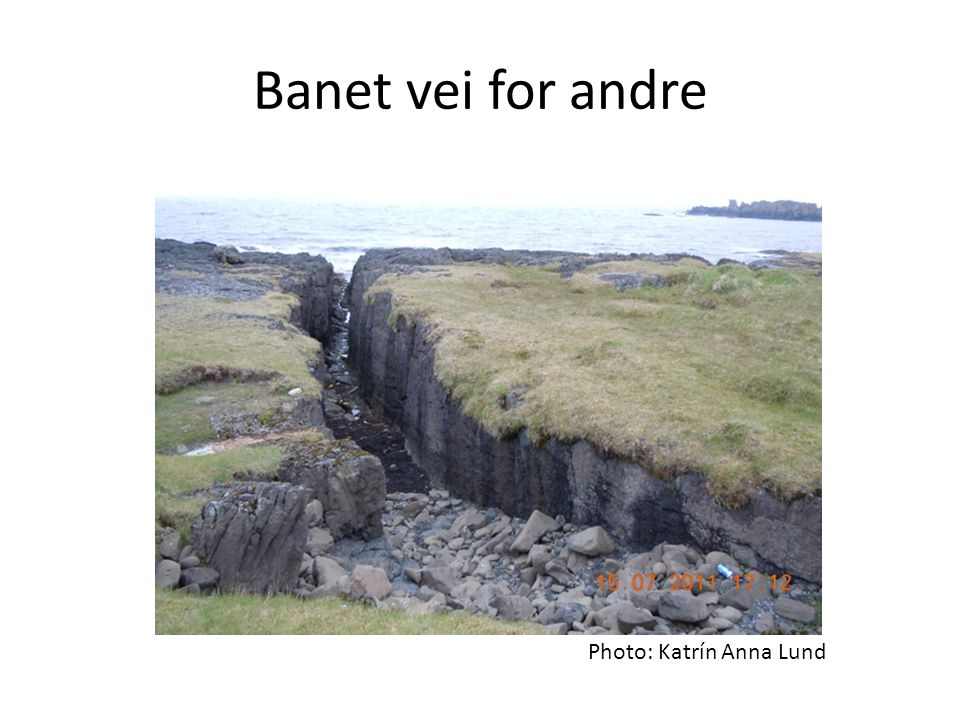 Banet vei for andre Photo: Katrín Anna Lund