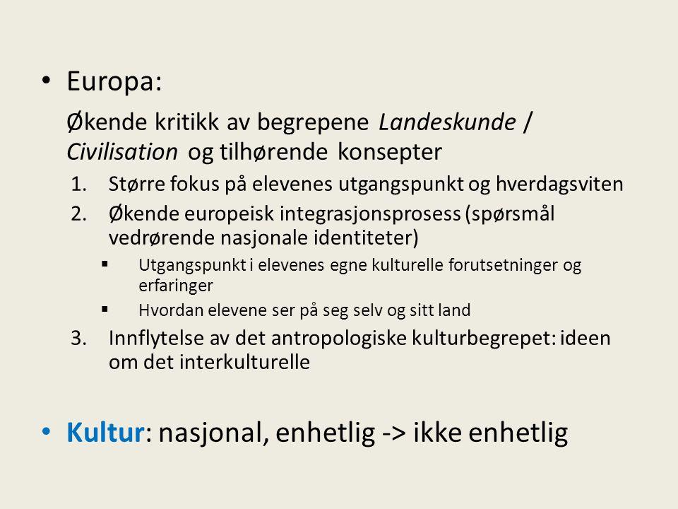 Kultur: nasjonal, enhetlig -> ikke enhetlig