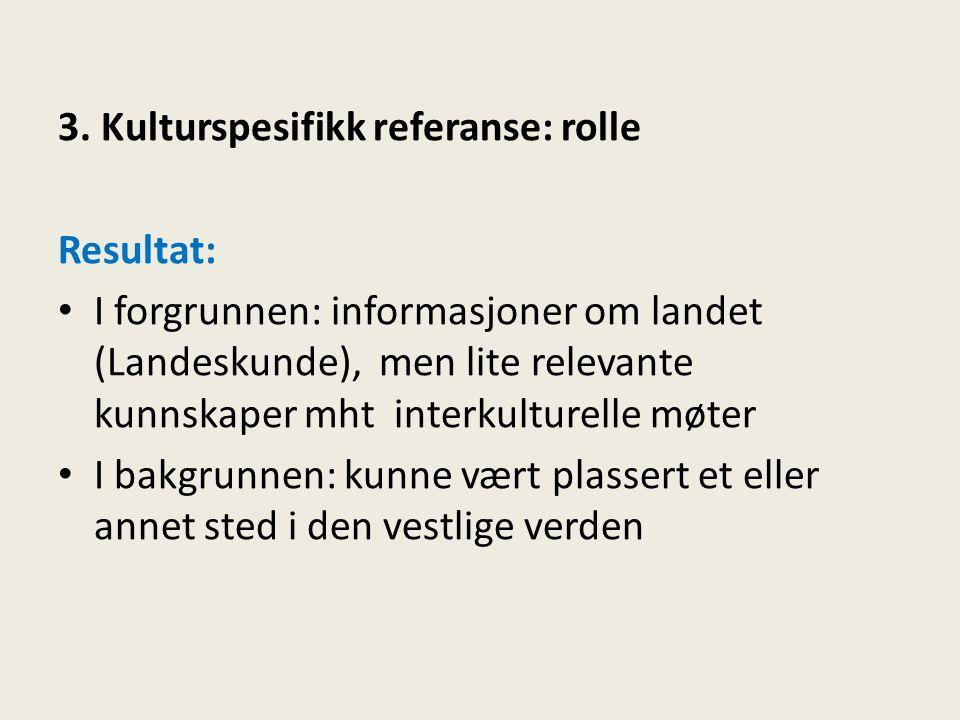 3. Kulturspesifikk referanse: rolle
