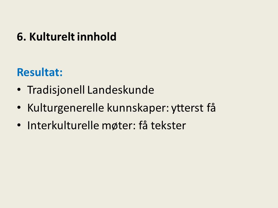 6. Kulturelt innhold Resultat: Tradisjonell Landeskunde.