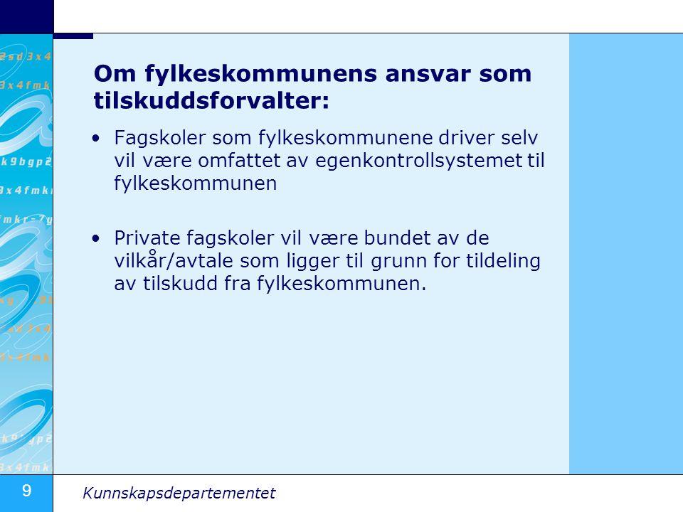 Om fylkeskommunens ansvar som tilskuddsforvalter: