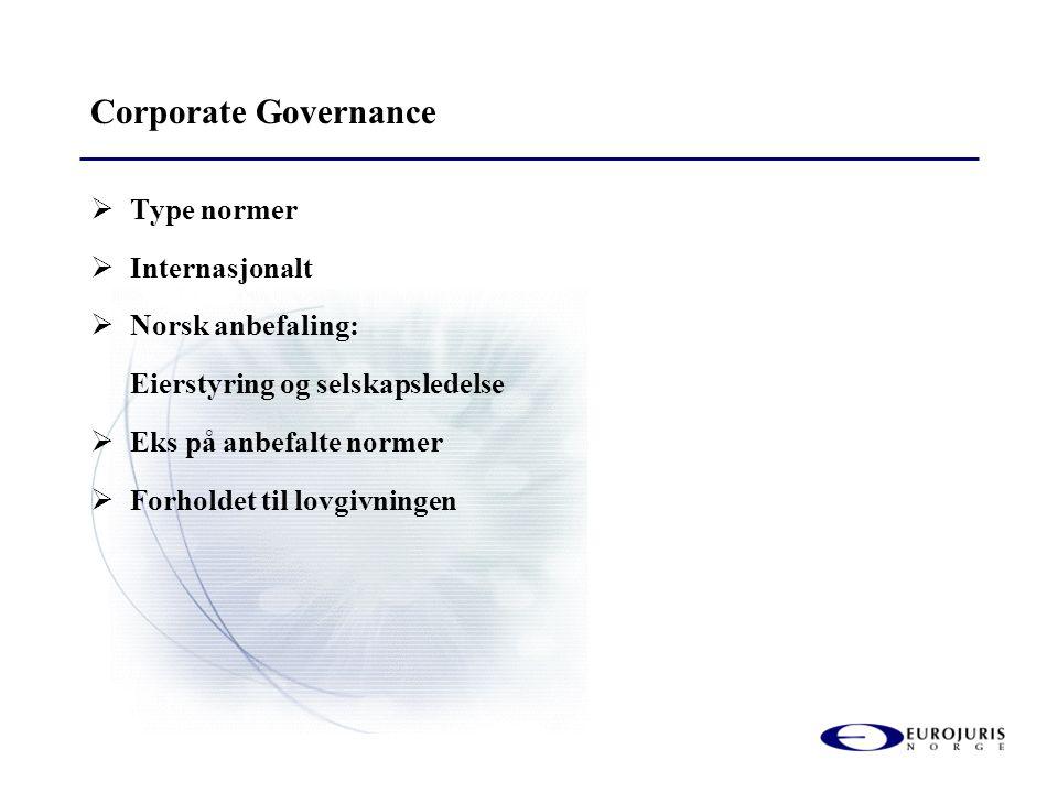 Corporate Governance Type normer Internasjonalt Norsk anbefaling: