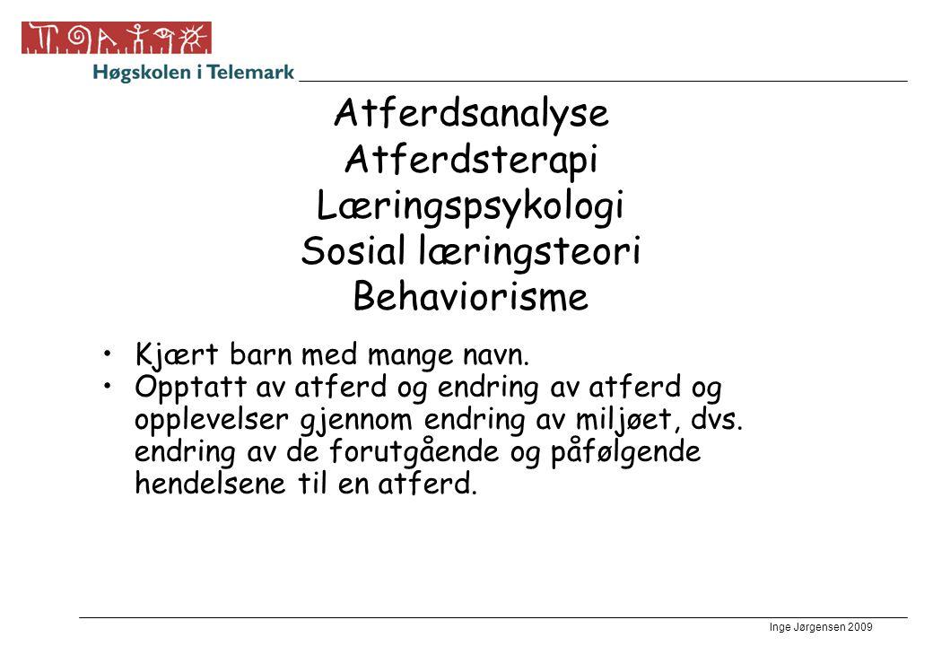Atferdsanalyse Atferdsterapi Læringspsykologi Sosial læringsteori Behaviorisme