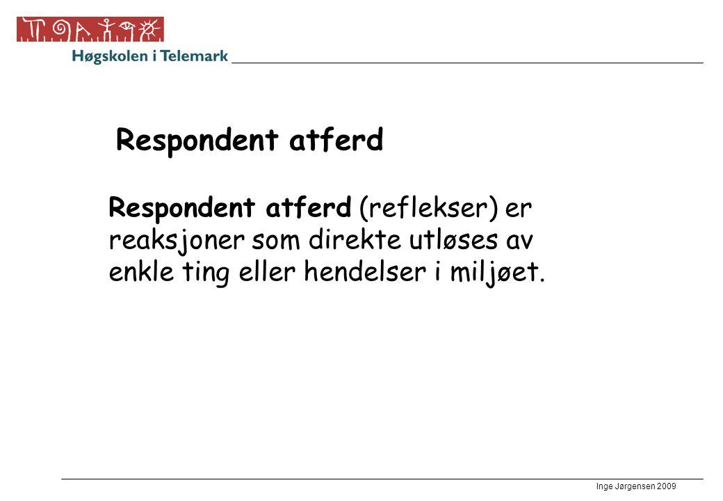 Respondent atferd Respondent atferd (reflekser) er reaksjoner som direkte utløses av enkle ting eller hendelser i miljøet.
