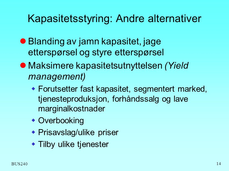 Kapasitetsstyring: Andre alternativer