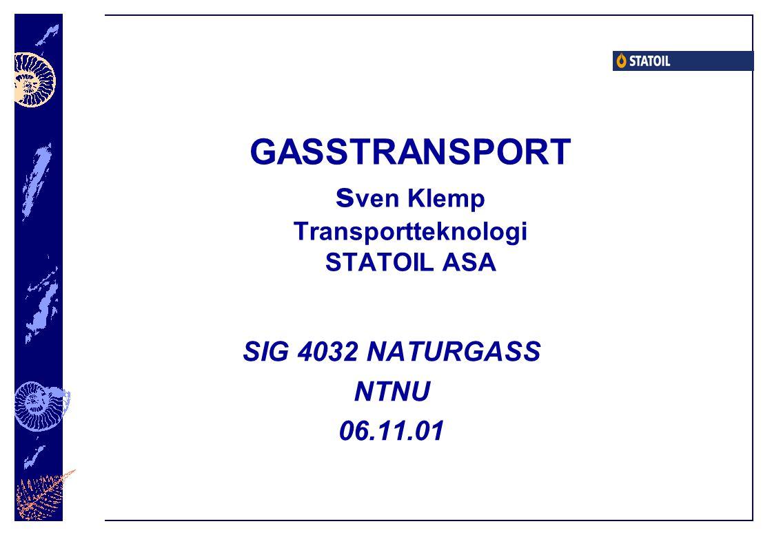 GASSTRANSPORT sven Klemp Transportteknologi STATOIL ASA