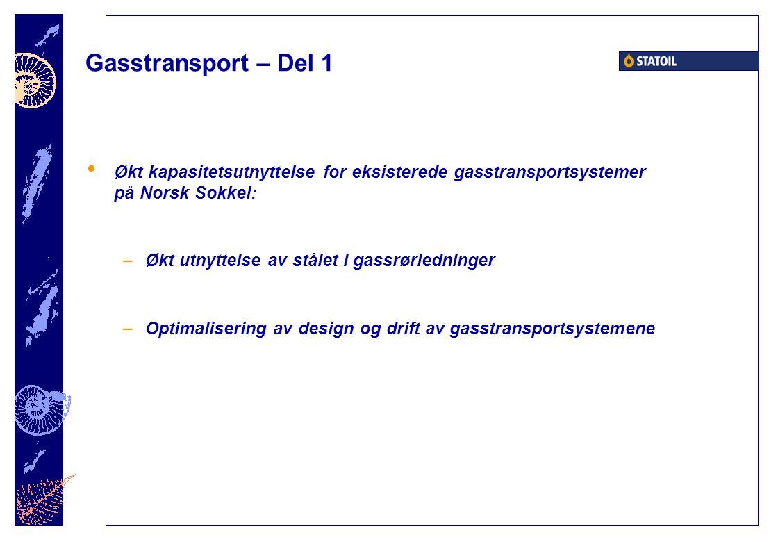 Gasstransport – Del 1 Økt kapasitetsutnyttelse for eksisterede gasstransportsystemer på Norsk Sokkel: