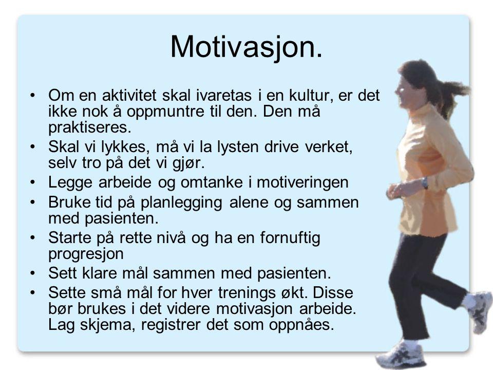 Motivasjon. Om en aktivitet skal ivaretas i en kultur, er det ikke nok å oppmuntre til den. Den må praktiseres.