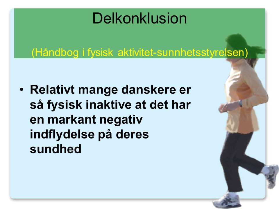 Delkonklusion (Håndbog i fysisk aktivitet-sunnhetsstyrelsen)