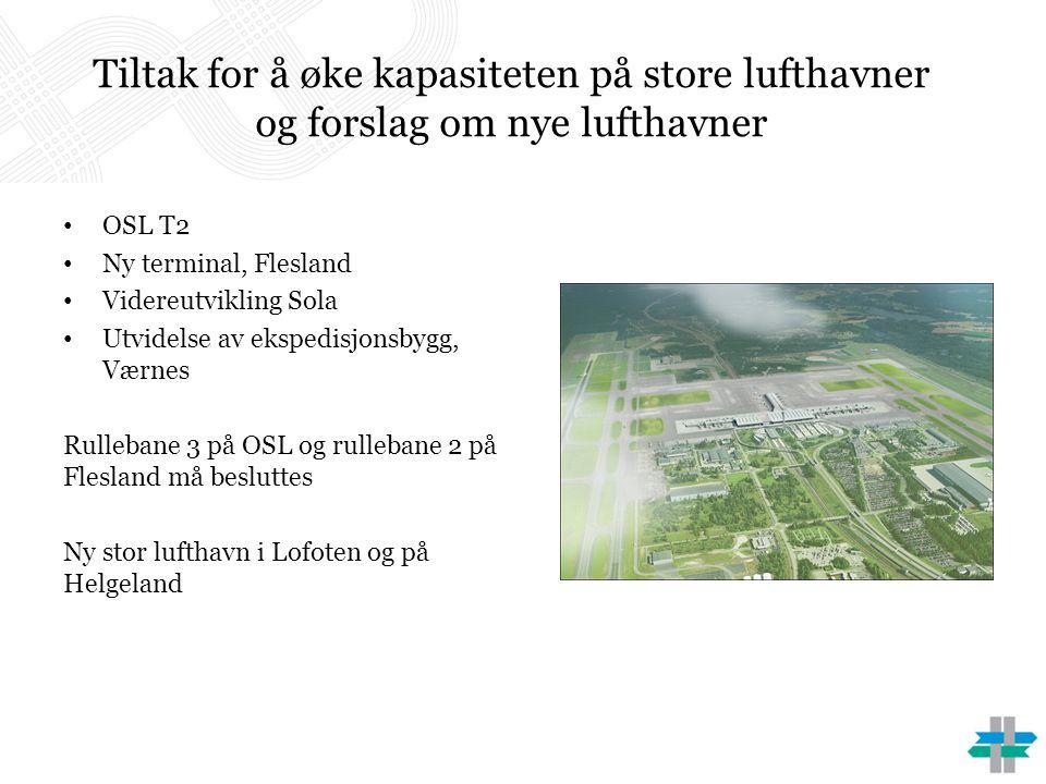 Tiltak for å øke kapasiteten på store lufthavner og forslag om nye lufthavner