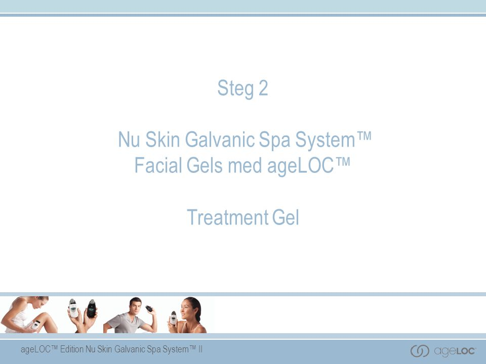 Steg 2 Nu Skin Galvanic Spa System™