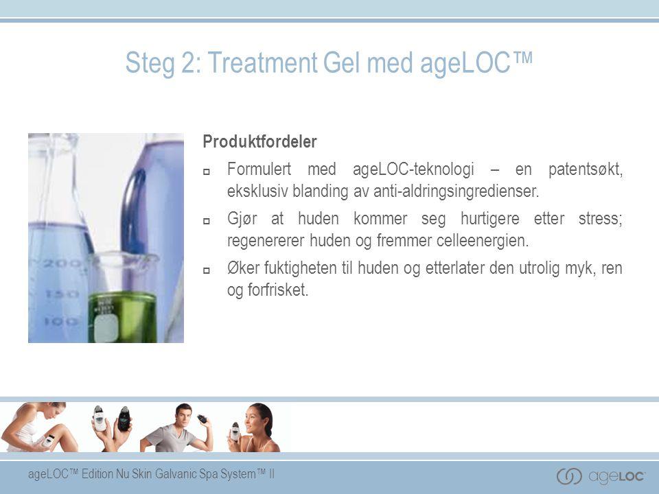 Steg 2: Treatment Gel med ageLOC™