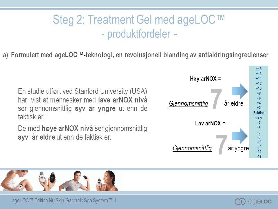 7 Steg 2: Treatment Gel med ageLOC™ - produktfordeler -