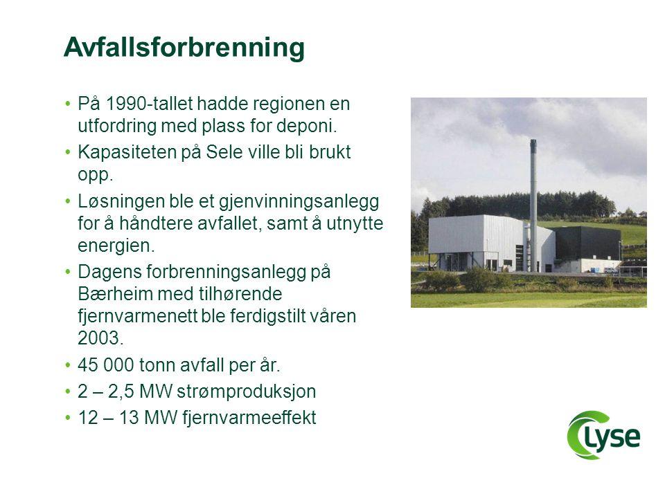 Avfallsforbrenning På 1990-tallet hadde regionen en utfordring med plass for deponi. Kapasiteten på Sele ville bli brukt opp.