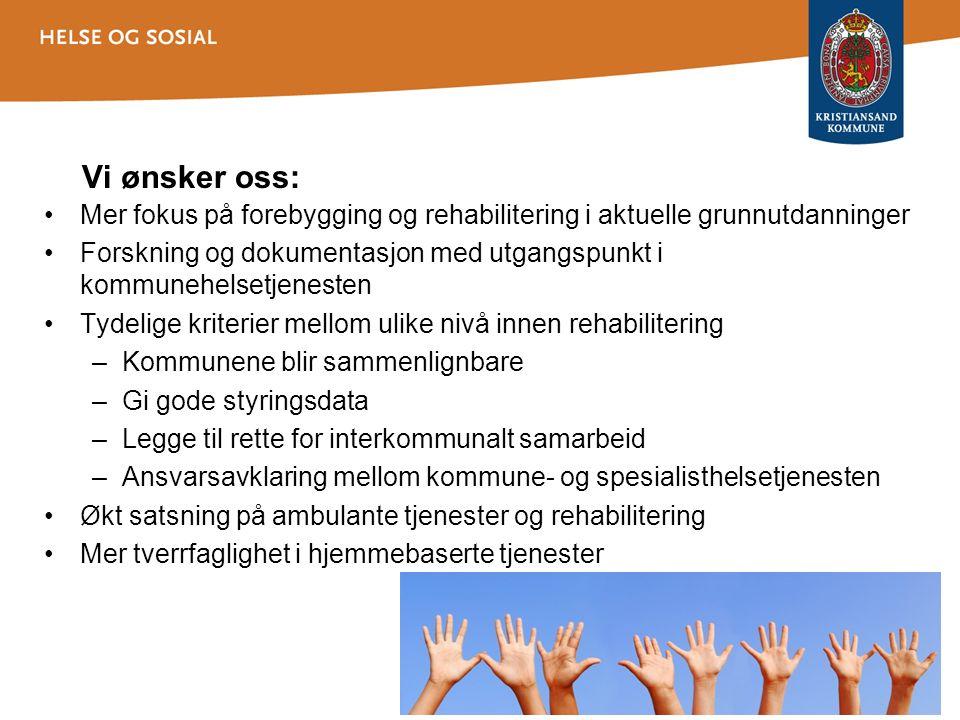 Vi ønsker oss: Mer fokus på forebygging og rehabilitering i aktuelle grunnutdanninger.
