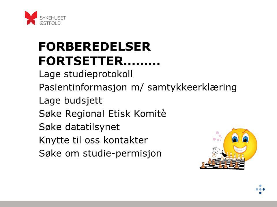 FORBEREDELSER FORTSETTER………