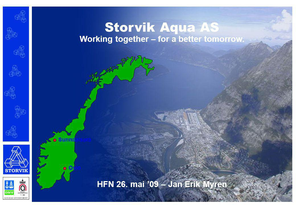 Storvik Aqua AS Working together – for a better tomorrow.
