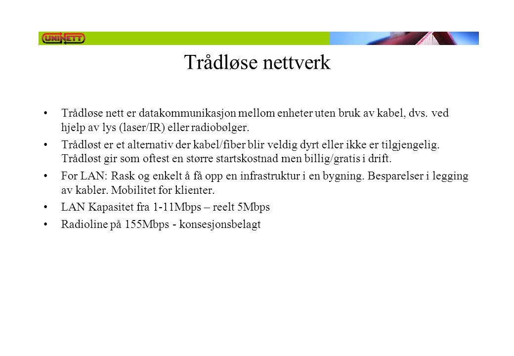 Trådløse nettverk Trådløse nett er datakommunikasjon mellom enheter uten bruk av kabel, dvs. ved hjelp av lys (laser/IR) eller radiobølger.