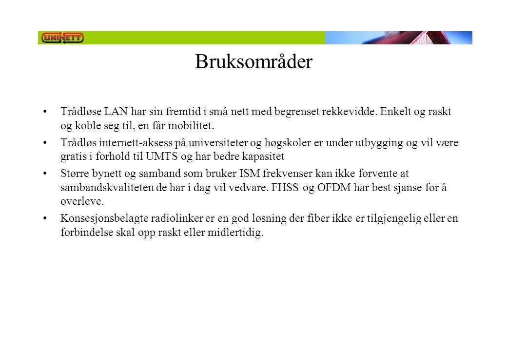 Bruksområder Trådløse LAN har sin fremtid i små nett med begrenset rekkevidde. Enkelt og raskt og koble seg til, en får mobilitet.