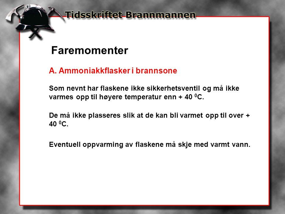 Faremomenter A. Ammoniakkflasker i brannsone