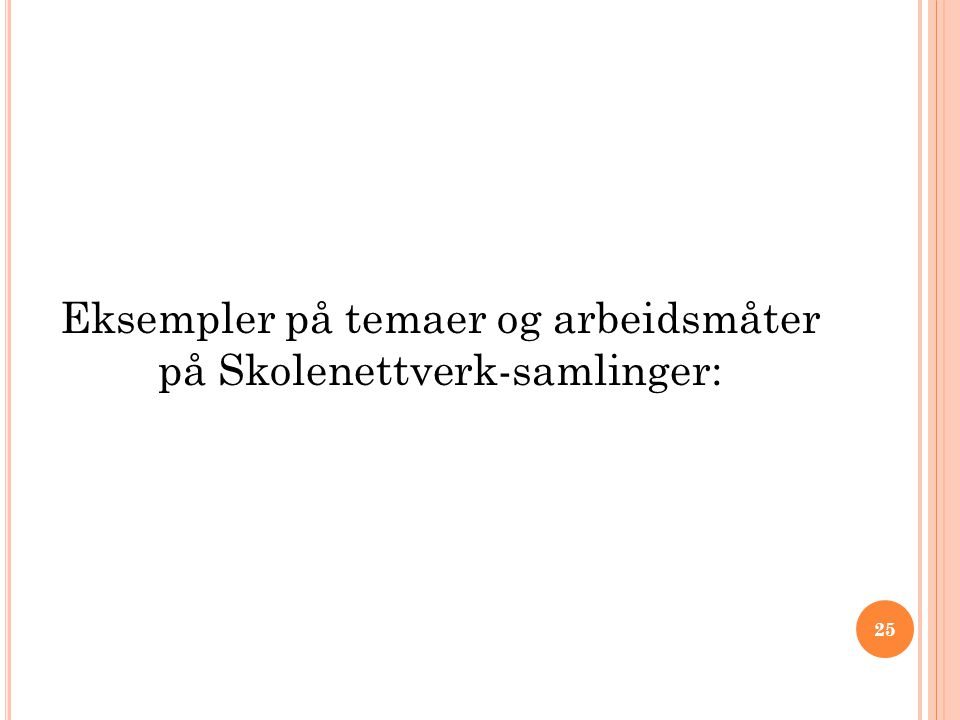 Eksempler på temaer og arbeidsmåter på Skolenettverk-samlinger: