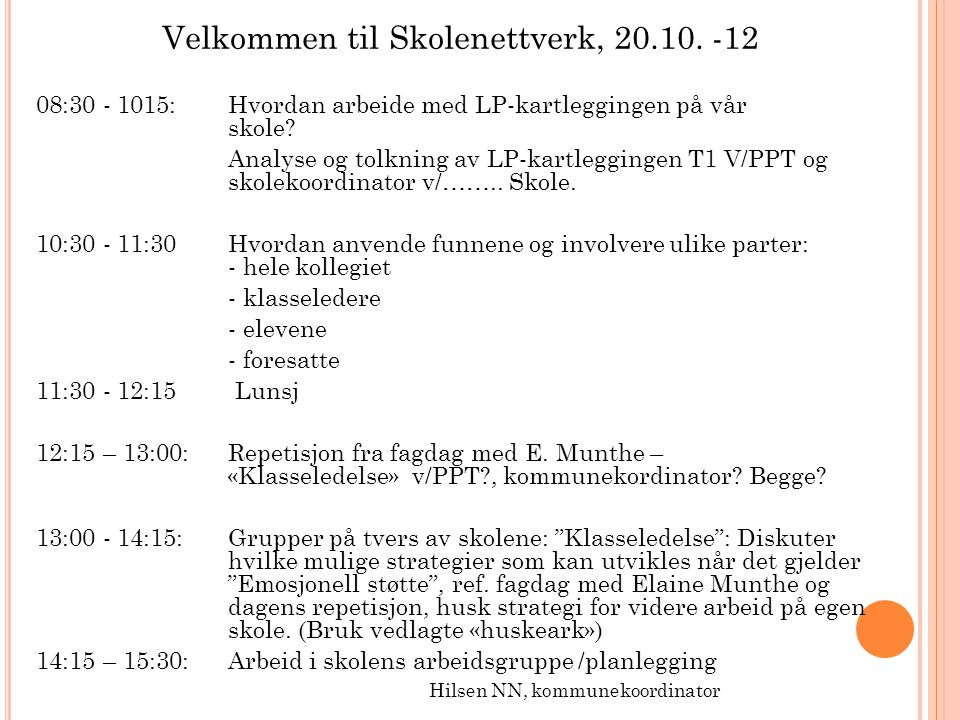 Velkommen til Skolenettverk, 20.10. -12