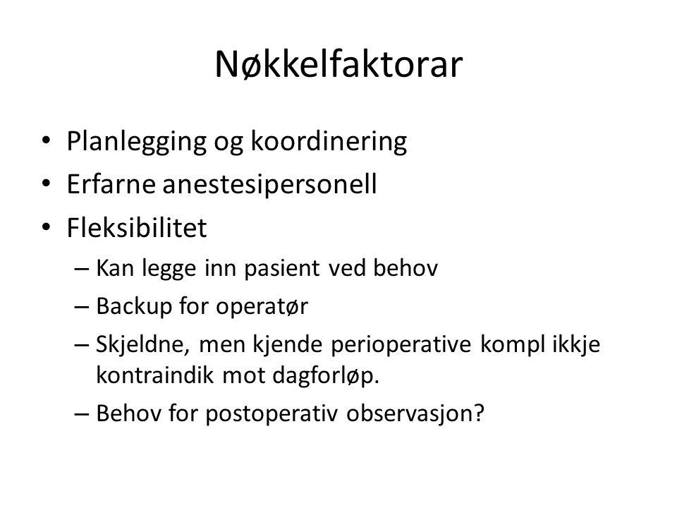 Nøkkelfaktorar Planlegging og koordinering Erfarne anestesipersonell