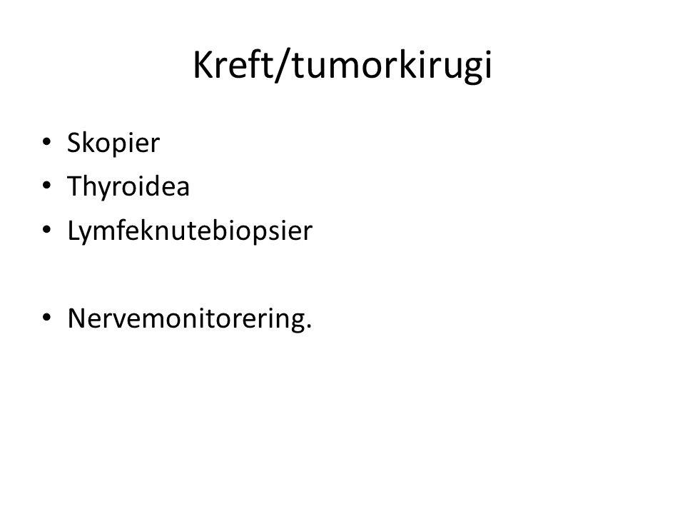 Kreft/tumorkirugi Skopier Thyroidea Lymfeknutebiopsier