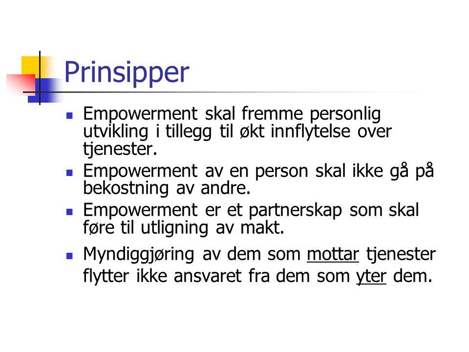 Prinsipper Empowerment skal fremme personlig utvikling i tillegg til økt innflytelse over tjenester.