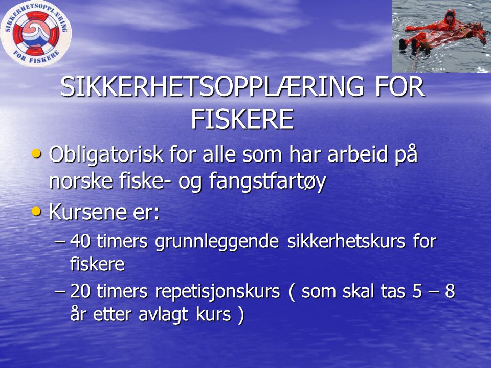 SIKKERHETSOPPLÆRING FOR FISKERE