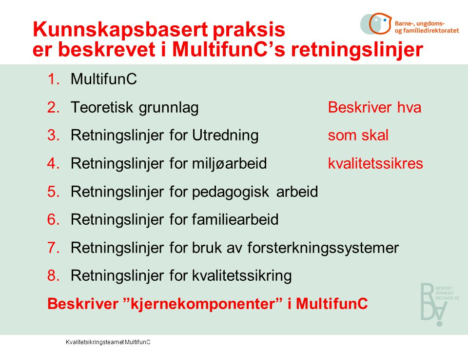 Kunnskapsbasert praksis er beskrevet i MultifunC's retningslinjer
