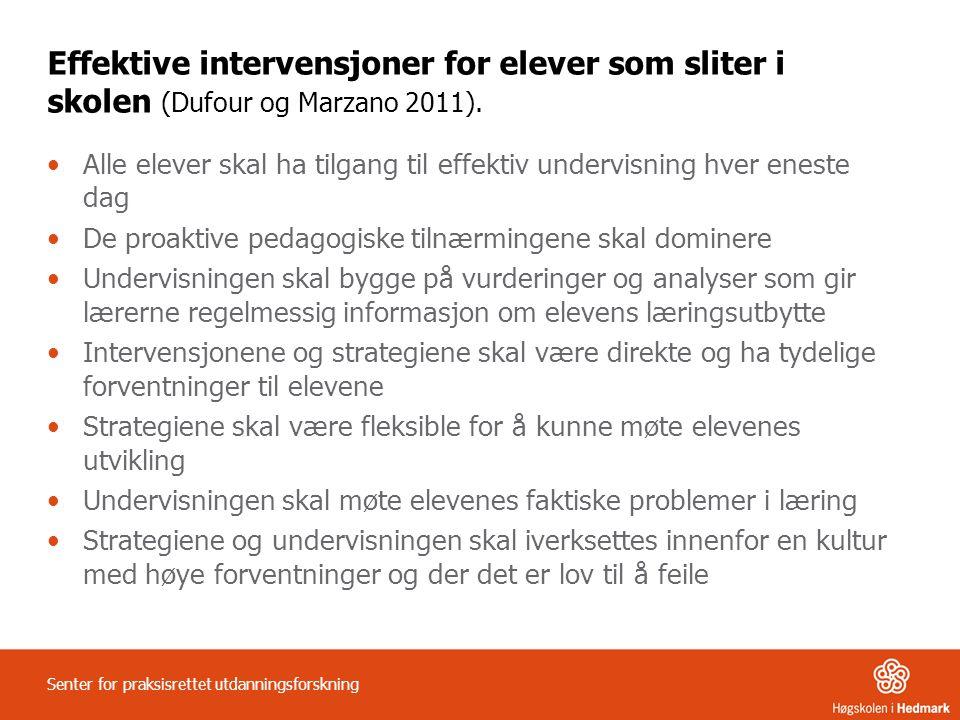 Effektive intervensjoner for elever som sliter i skolen (Dufour og Marzano 2011).