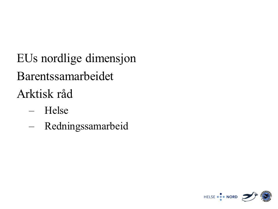EUs nordlige dimensjon Barentssamarbeidet Arktisk råd