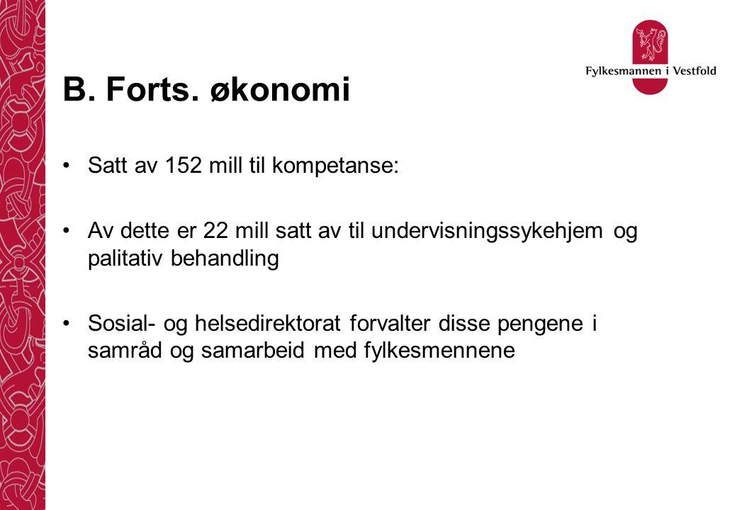 B. Forts. økonomi Satt av 152 mill til kompetanse: