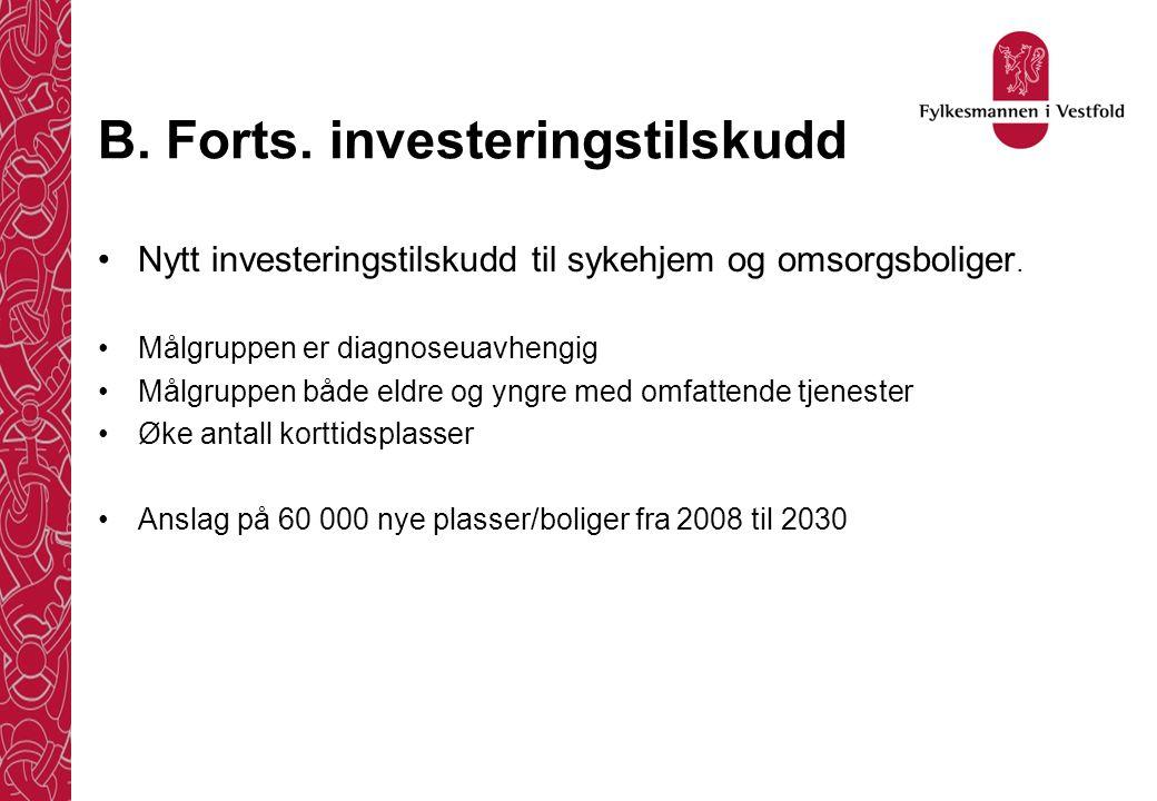 B. Forts. investeringstilskudd