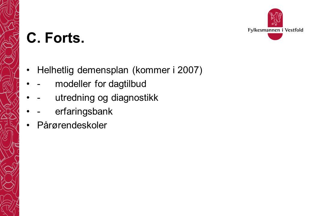 C. Forts. Helhetlig demensplan (kommer i 2007)