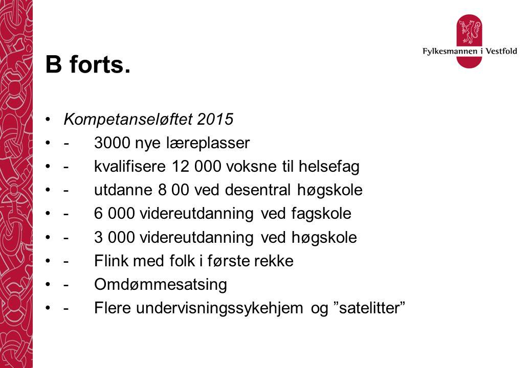 B forts. Kompetanseløftet 2015 - 3000 nye læreplasser