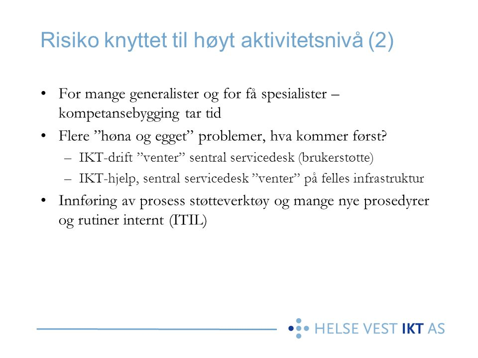 Risiko knyttet til høyt aktivitetsnivå (2)