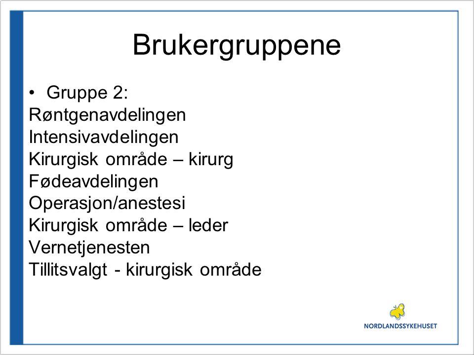 Brukergruppene Gruppe 2: Røntgenavdelingen Intensivavdelingen