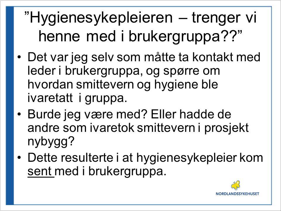 Hygienesykepleieren – trenger vi henne med i brukergruppa